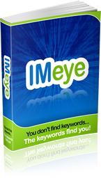 "Introducing IMeye ... A revolutionary new way to find profitable markets and niches by making keyword research ""smart"" and not relying on you to accidentally find decent opportunities!"